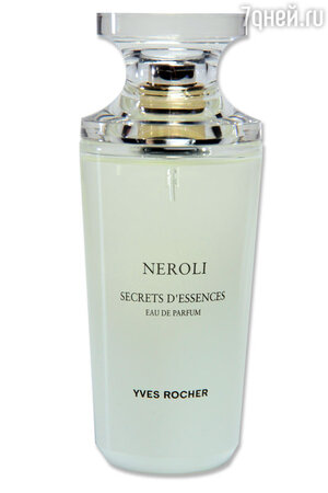 Аромат Neroli Secrets D'Essences от Yves Rocher
